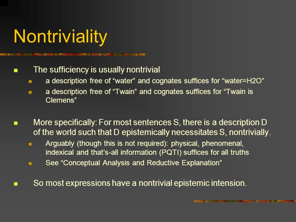Nontriviality The sufficiency is usually nontrivial