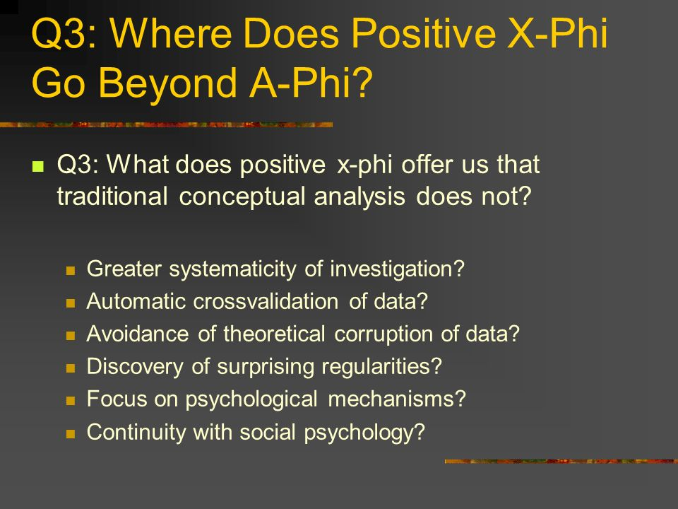 Q3: Where Does Positive X-Phi Go Beyond A-Phi