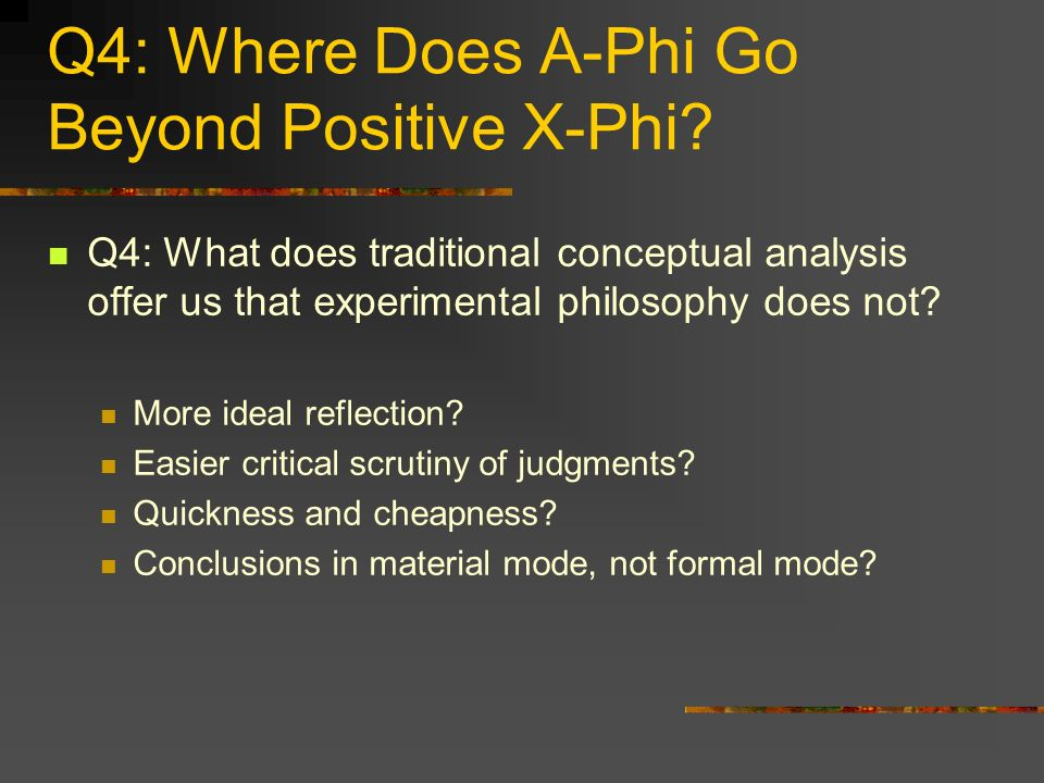 Q4: Where Does A-Phi Go Beyond Positive X-Phi