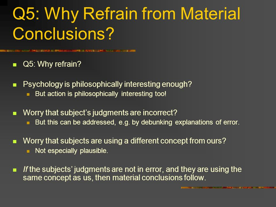 Q5: Why Refrain from Material Conclusions