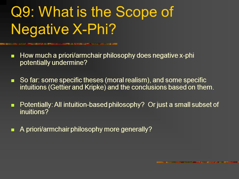 Q9: What is the Scope of Negative X-Phi