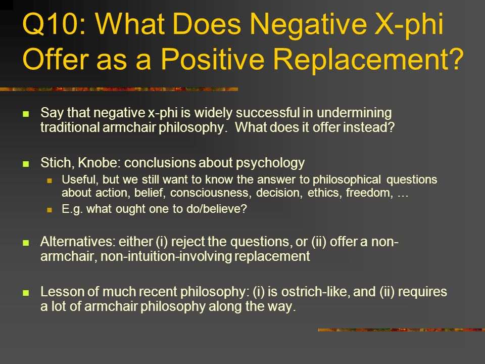 Q10: What Does Negative X-phi Offer as a Positive Replacement