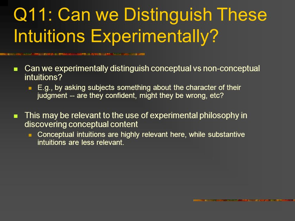 Q11: Can we Distinguish These Intuitions Experimentally
