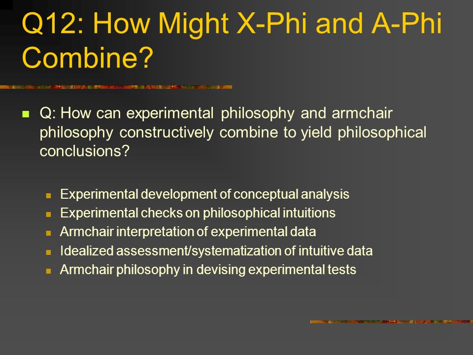 Q12: How Might X-Phi and A-Phi Combine