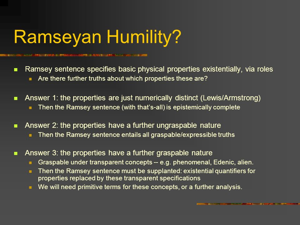 Ramseyan Humility Ramsey sentence specifies basic physical properties existentially, via roles.