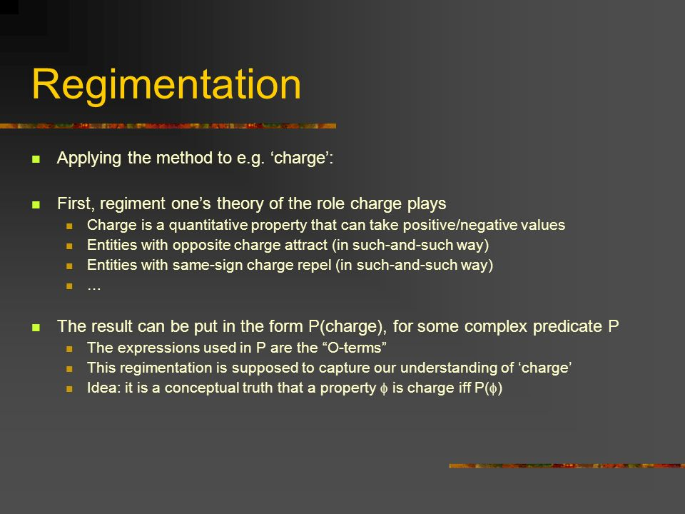 Regimentation Applying the method to e.g. 'charge':