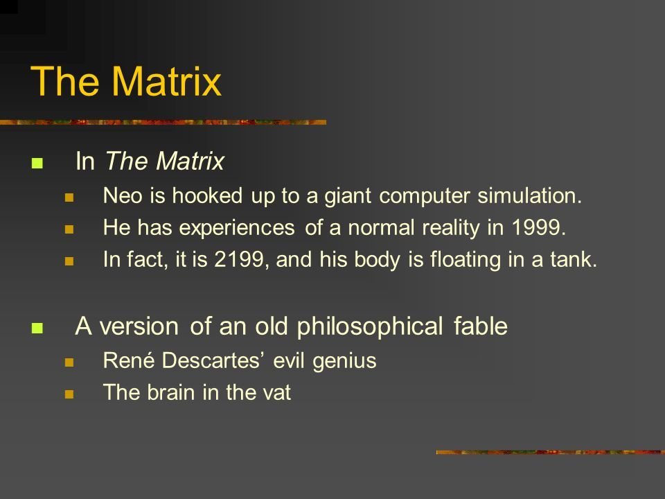 The Matrix In The Matrix A version of an old philosophical fable