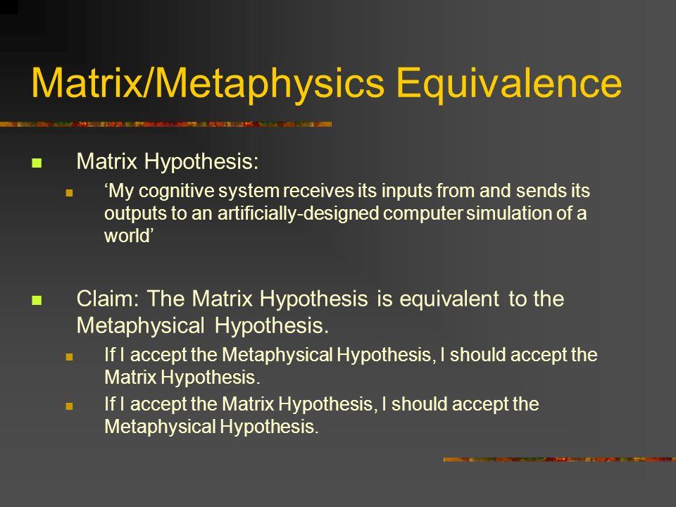Matrix/Metaphysics Equivalence