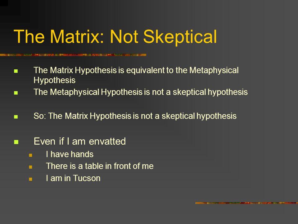 The Matrix: Not Skeptical