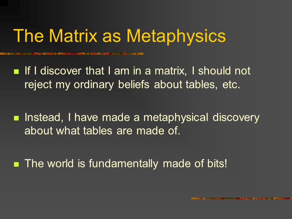 The Matrix as Metaphysics