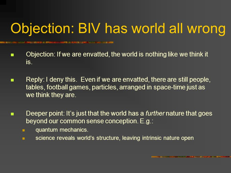 Objection: BIV has world all wrong