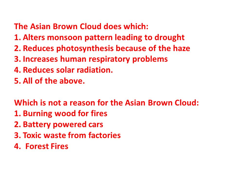 The Asian Brown Cloud does which: