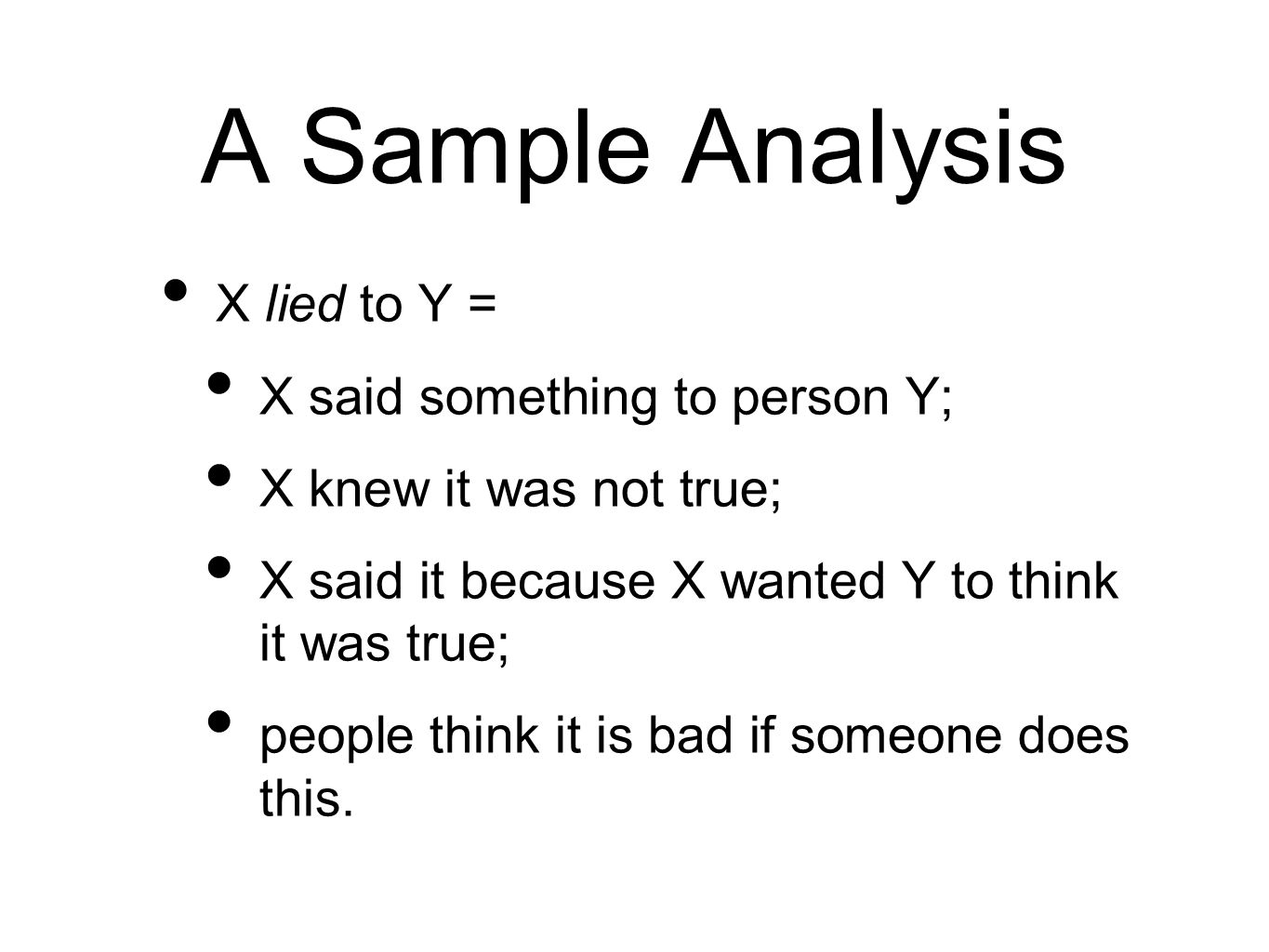 A Sample Analysis X lied to Y = X said something to person Y;