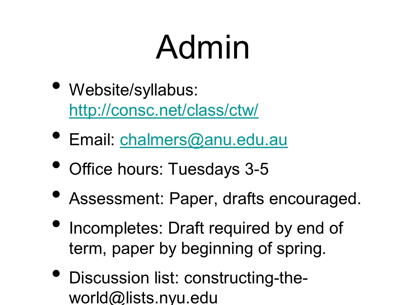 Admin Website/syllabus: http://consc.net/class/ctw/