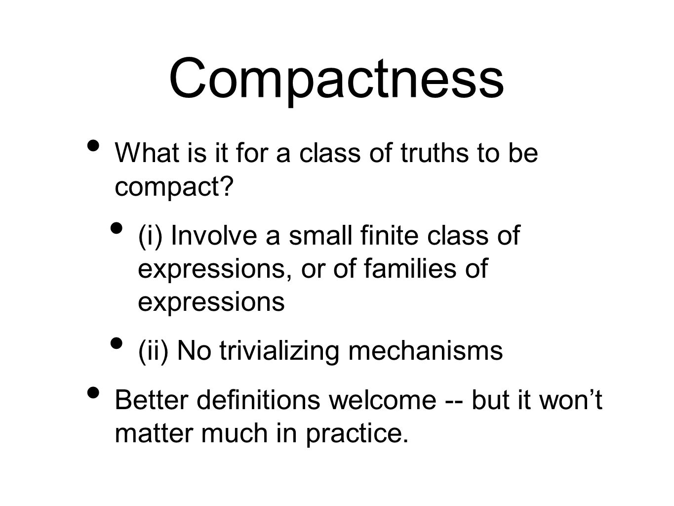 Compactness What is it for a class of truths to be compact