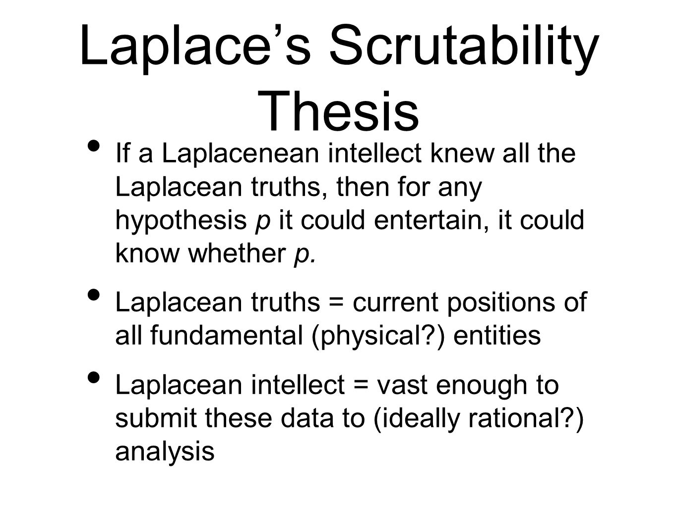 Laplace's Scrutability Thesis