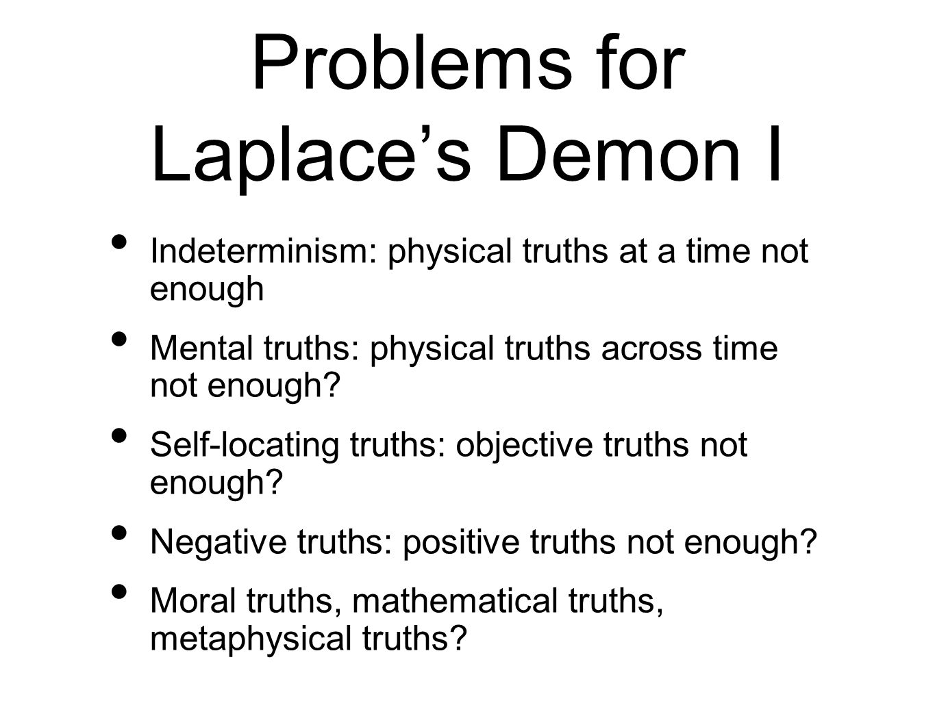 Problems for Laplace's Demon I