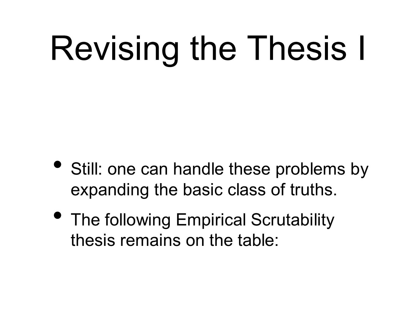 Revising the Thesis I Still: one can handle these problems by expanding the basic class of truths.