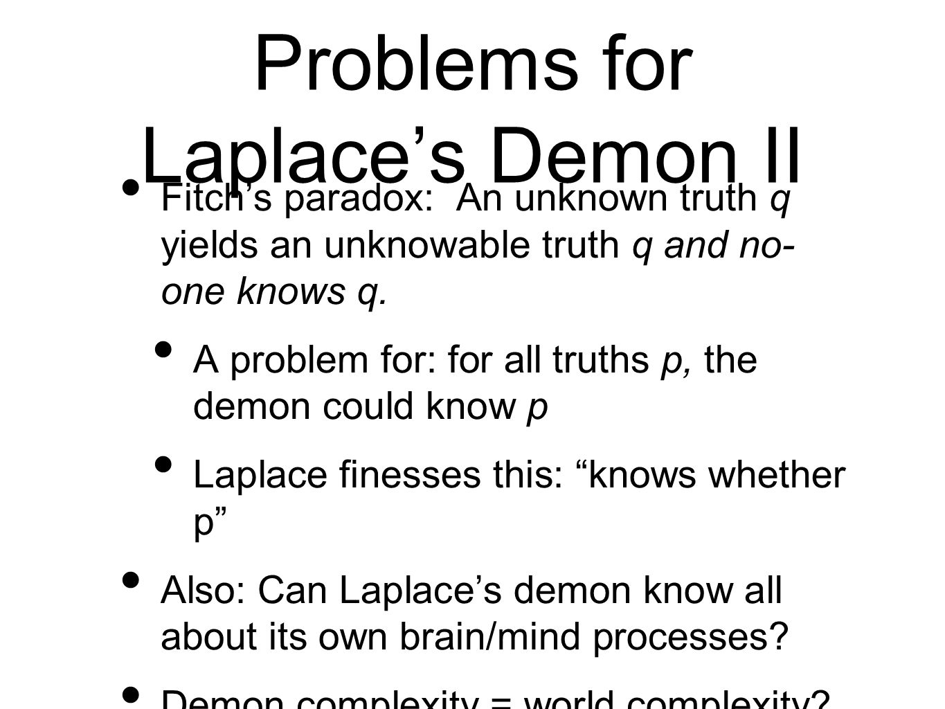 Problems for Laplace's Demon II