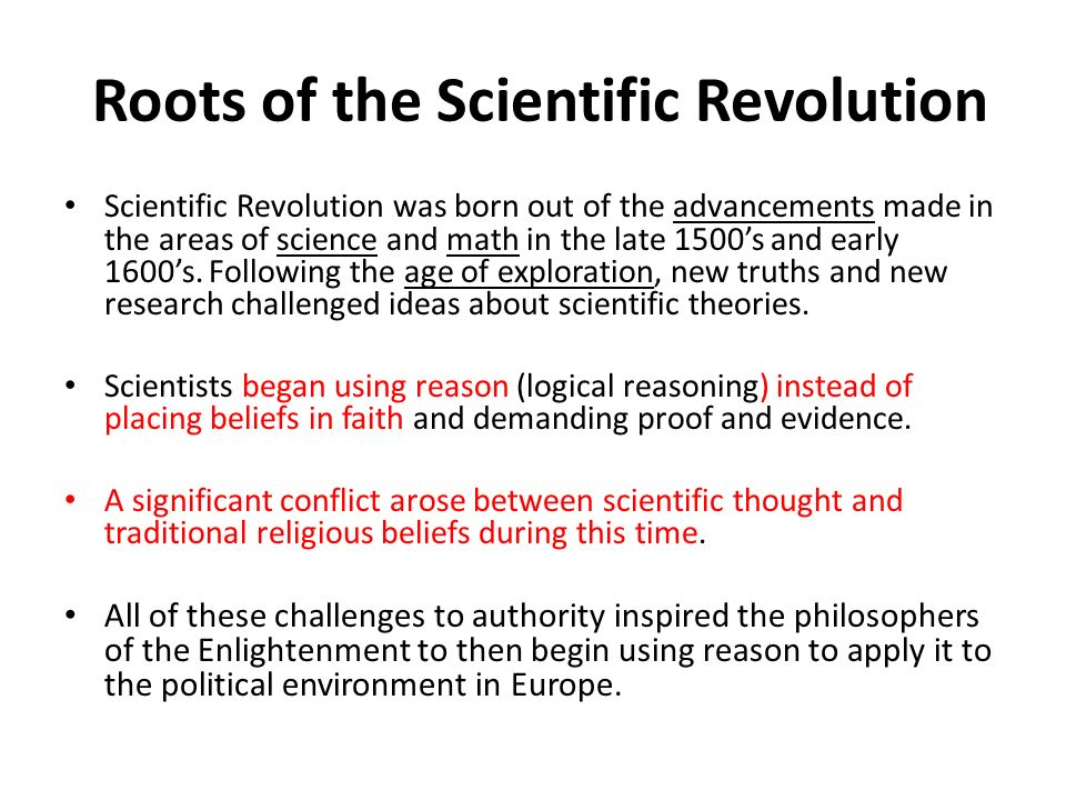 the effects of the scientific revolution The scientific revolution resulted from a monumental series of discoveries, especially those in astronomy and related fields, in the 16th and 17th centuries.