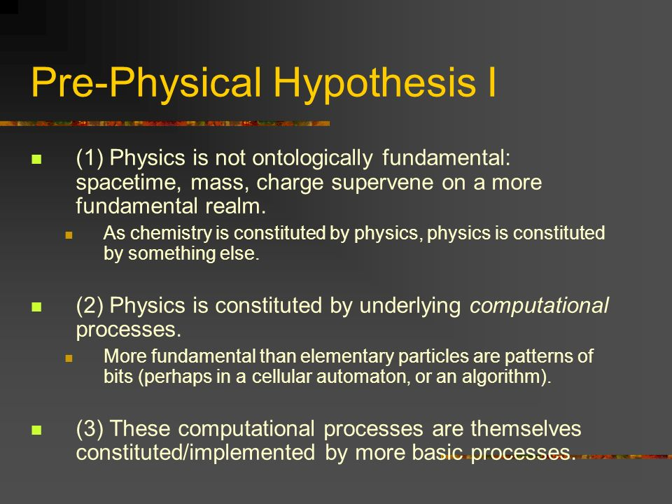 Pre-Physical Hypothesis I