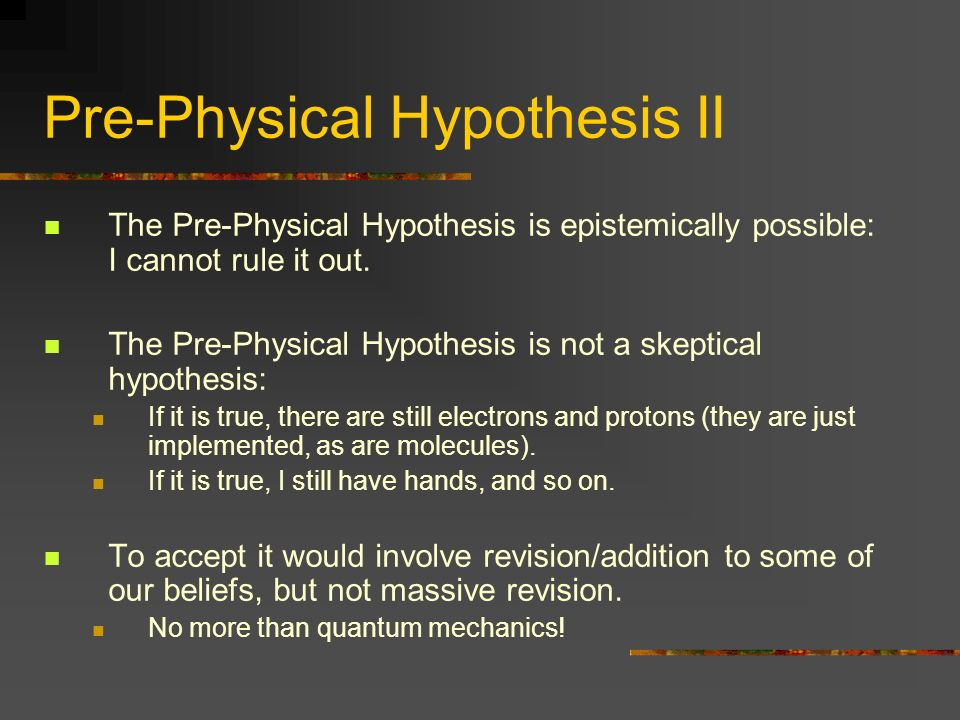 Pre-Physical Hypothesis II