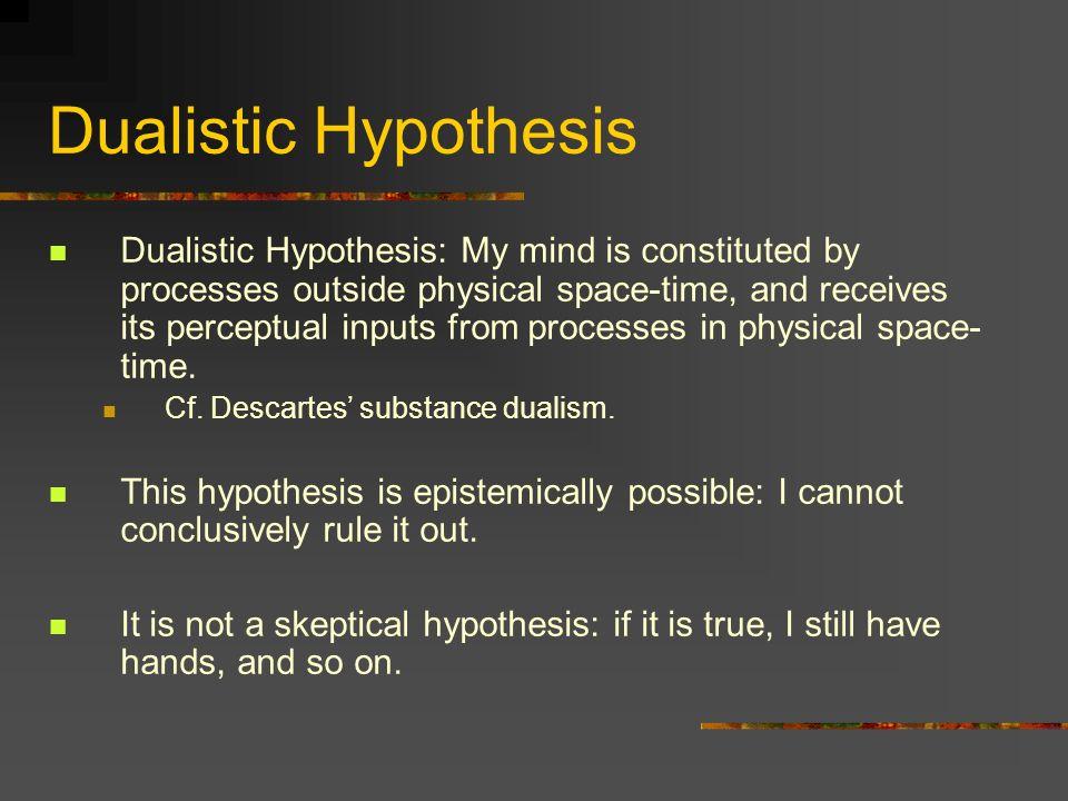 Dualistic Hypothesis