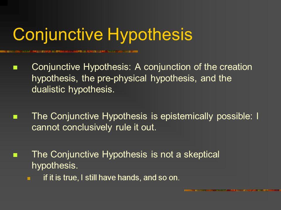 Conjunctive Hypothesis
