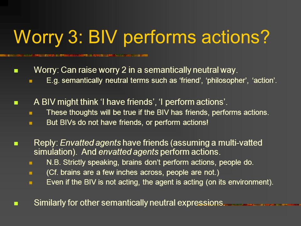 Worry 3: BIV performs actions