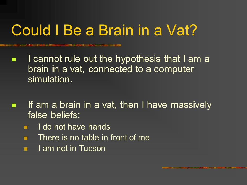 Could I Be a Brain in a Vat