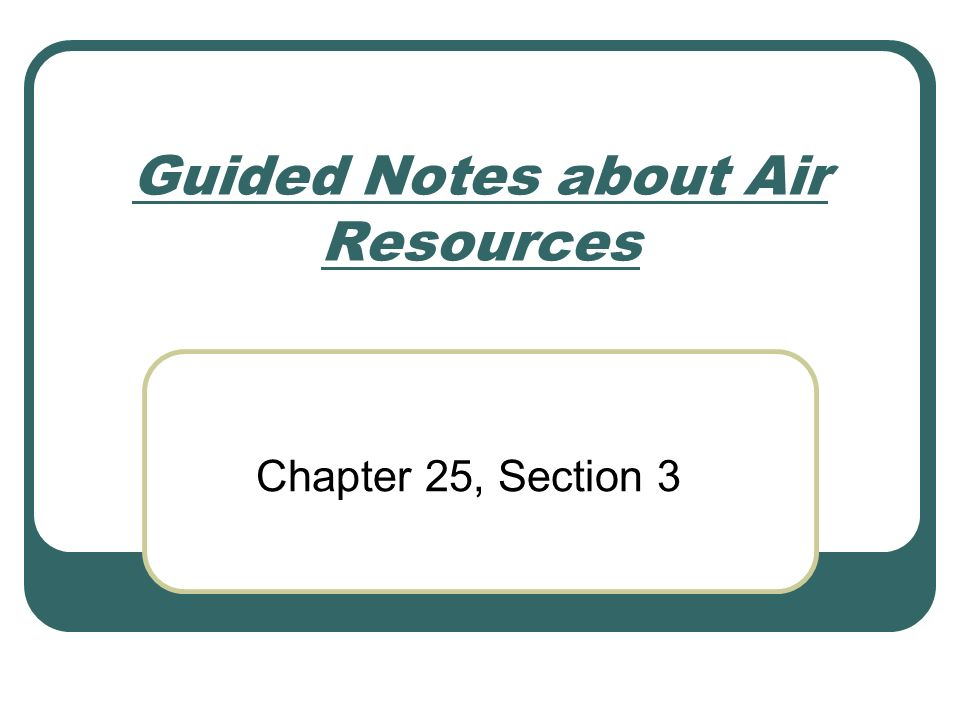 Guided Notes about Air Resources