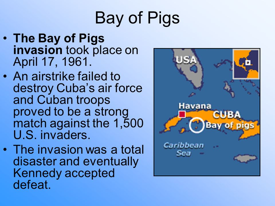 a history of the failed cuban invasion at the bay of pigs Fidel castro led a revolution that overthrew cuban president  the failed bay of  pigs invasion in 1961 was one result  world history.