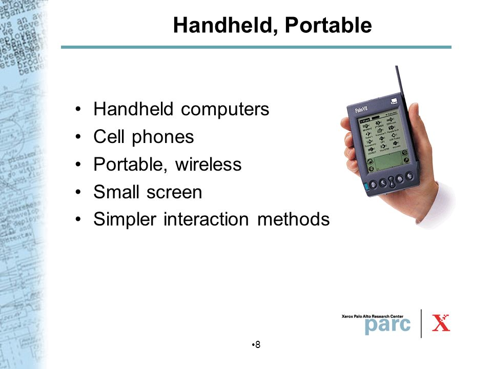 Handheld, Portable Handheld computers Cell phones Portable, wireless