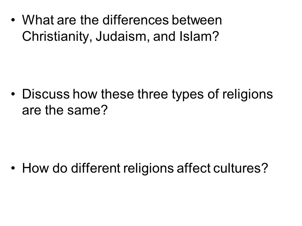 What are the differences between Christianity, Judaism, and Islam