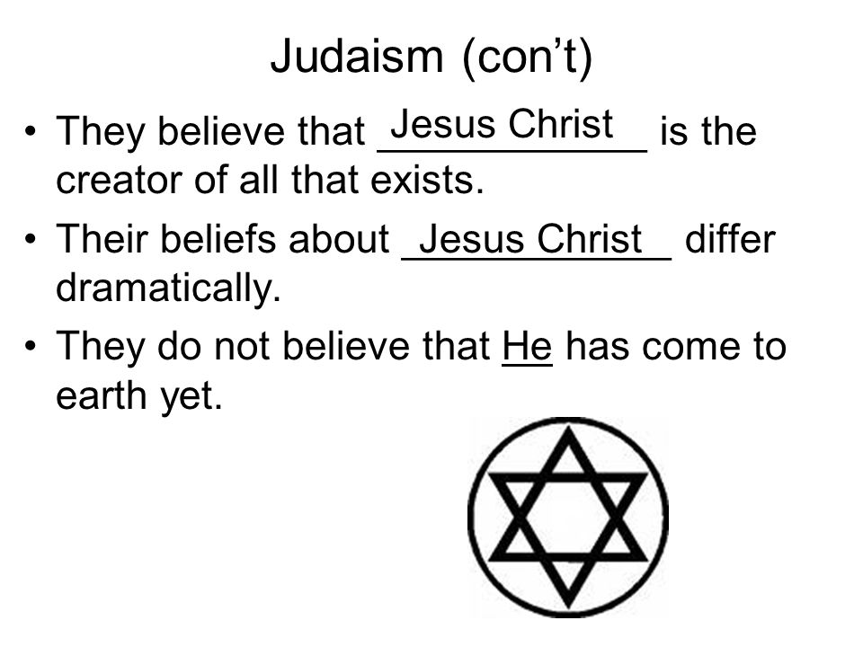 Judaism (con't) Jesus Christ