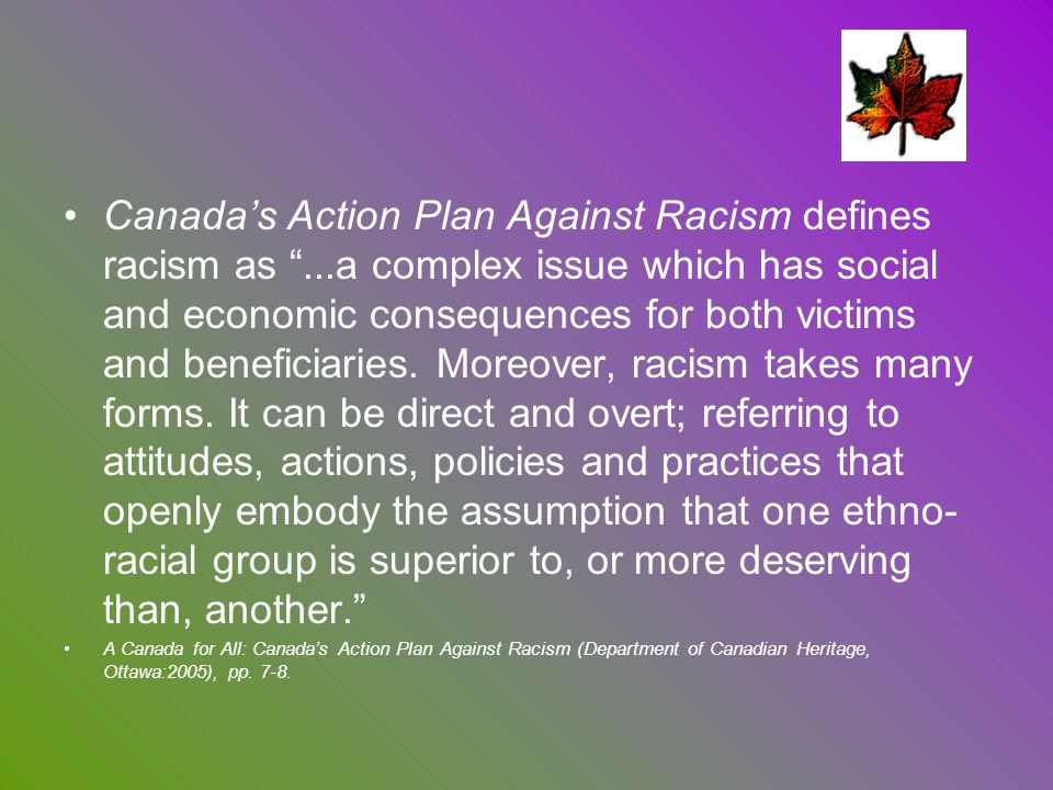 Canada's Action Plan Against Racism defines racism as