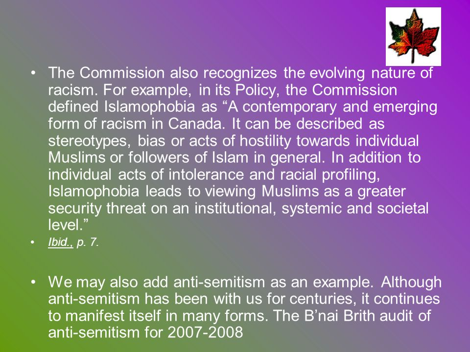The Commission also recognizes the evolving nature of racism