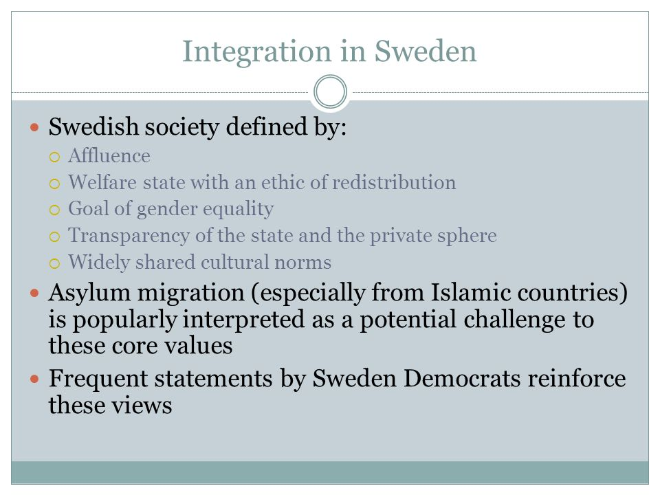 Integration in Sweden Swedish society defined by: