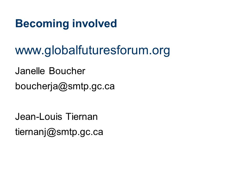 www.globalfuturesforum.org Becoming involved Janelle Boucher