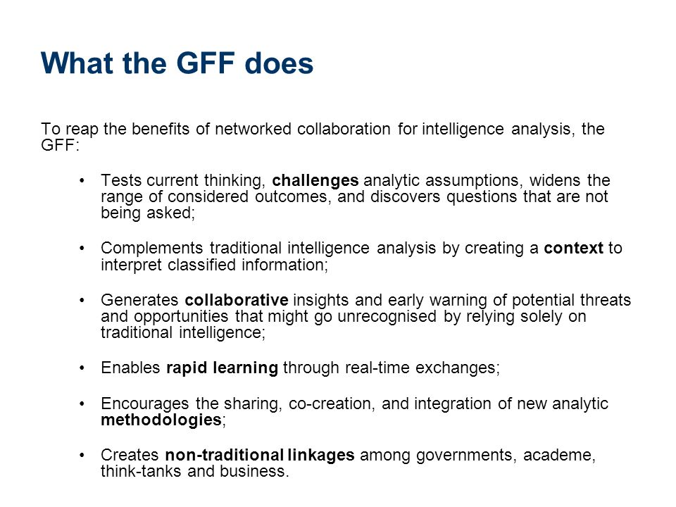 What the GFF does To reap the benefits of networked collaboration for intelligence analysis, the GFF: