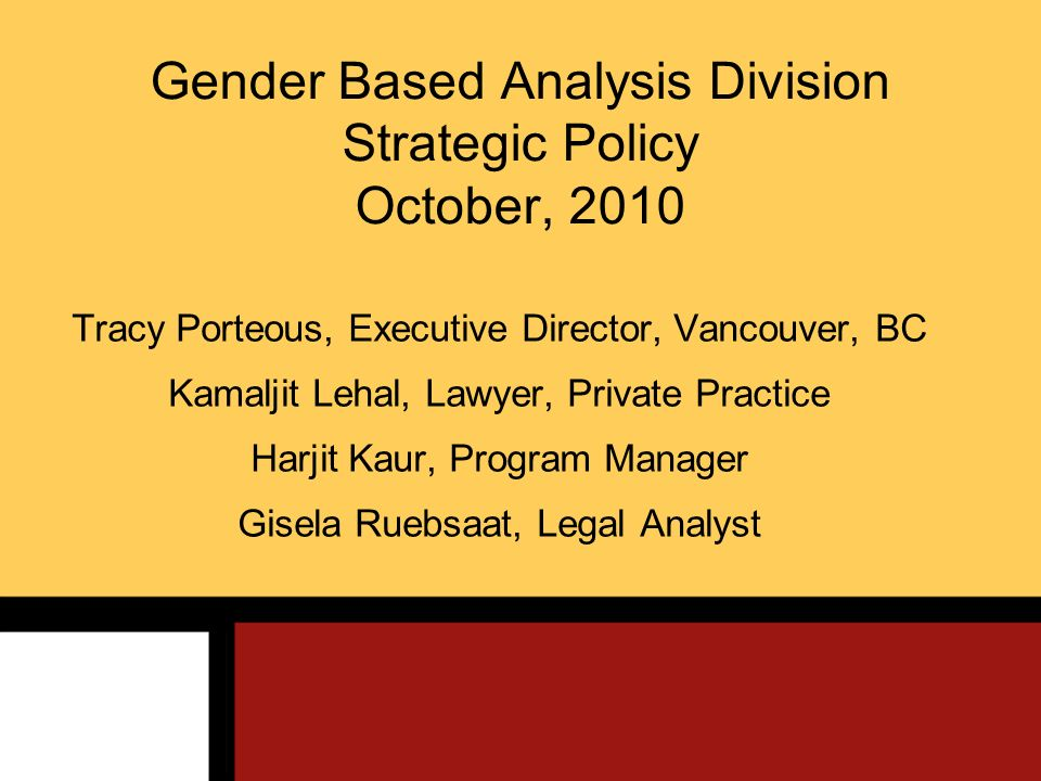 Gender Based Analysis Division Strategic Policy October, 2010