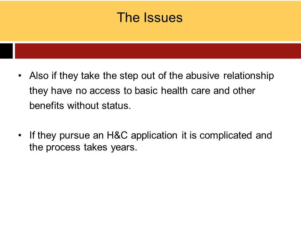 The Issues Also if they take the step out of the abusive relationship