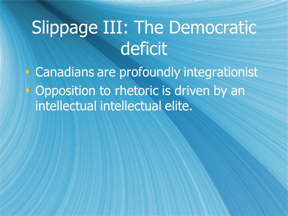 Slippage III: The Democratic deficit