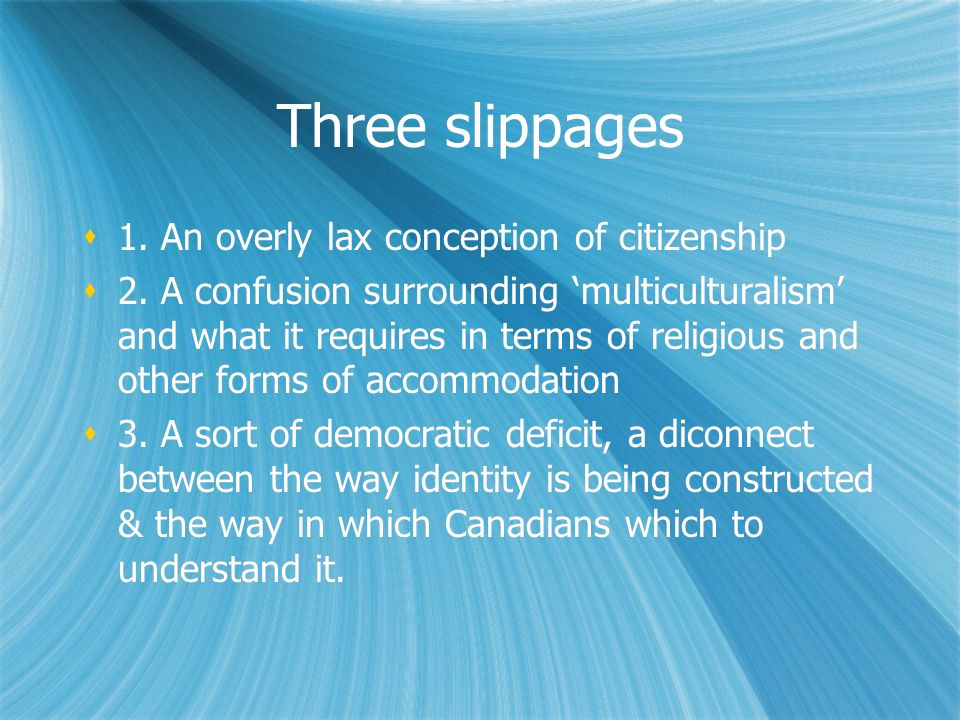 Three slippages 1. An overly lax conception of citizenship