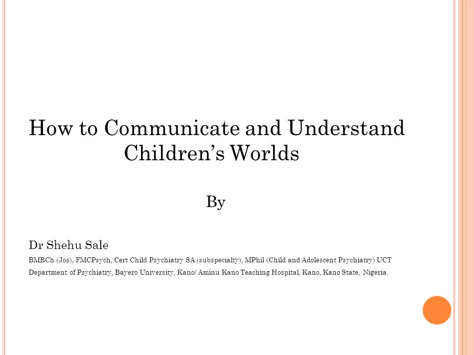 understand how to communicate with children Delayed speech or language development it's understanding and being understood through communication verbal, nonverbal, and written a child with a speech delay might use words and phrases to express ideas but be difficult to understand when do kids develop speech and language skills.