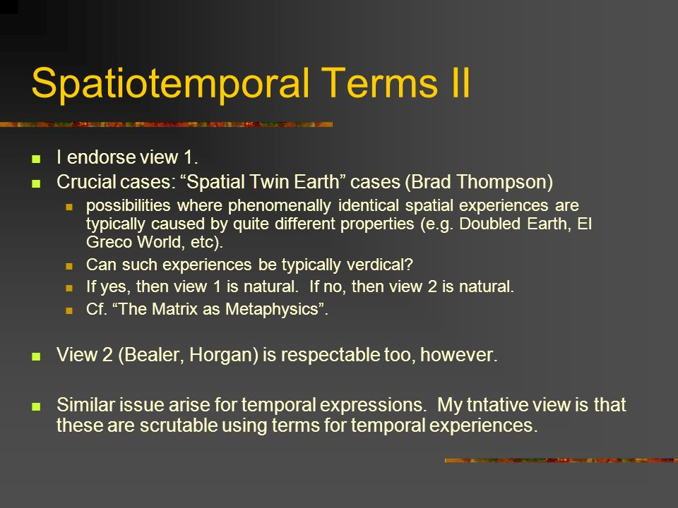 Spatiotemporal Terms II