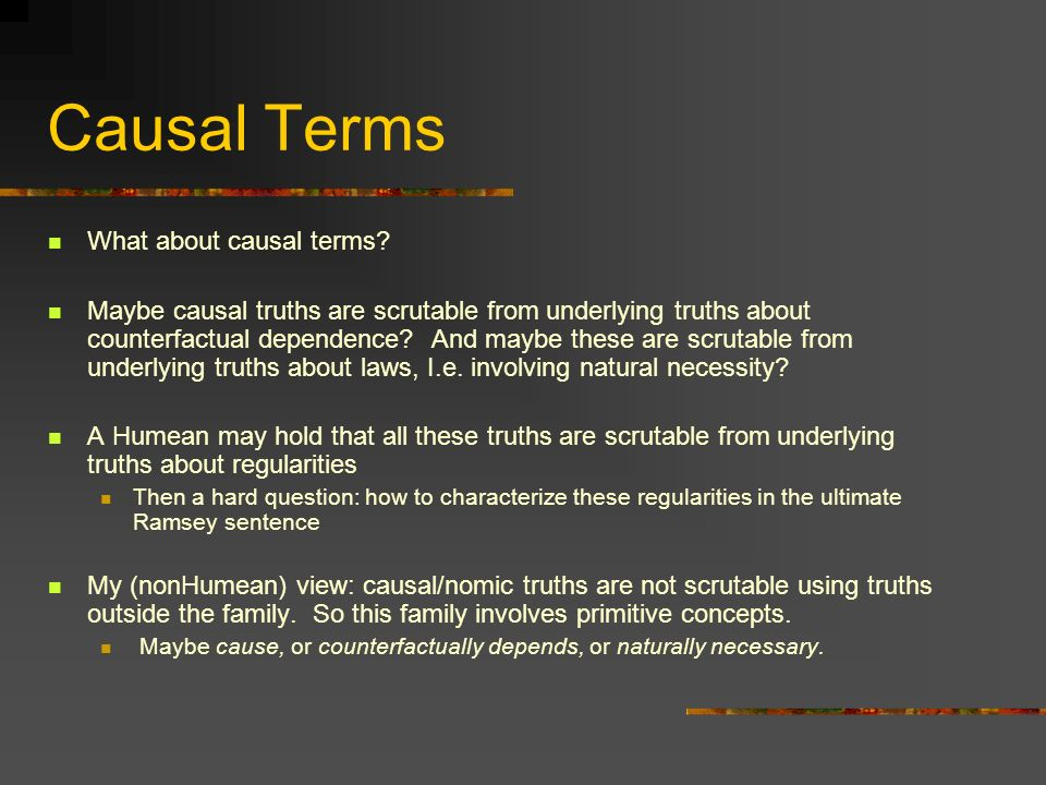 Causal Terms What about causal terms
