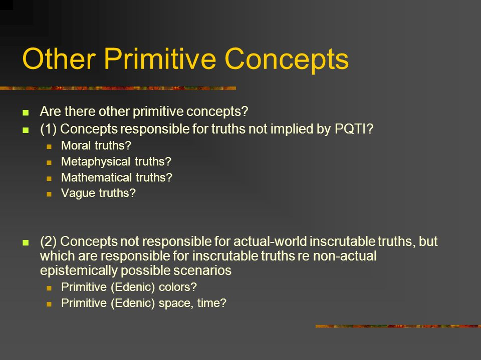 Other Primitive Concepts