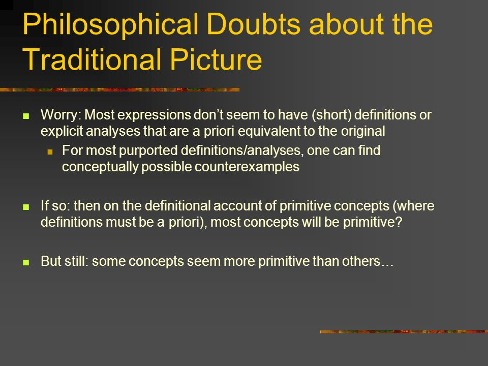 Philosophical Doubts about the Traditional Picture