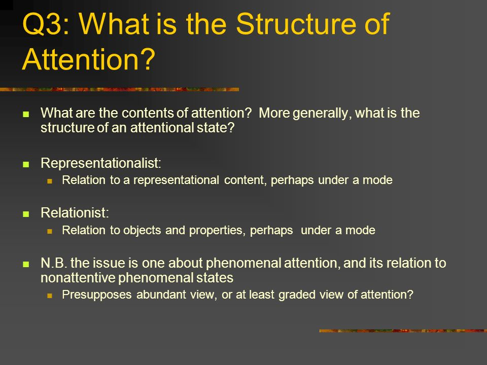Q3: What is the Structure of Attention